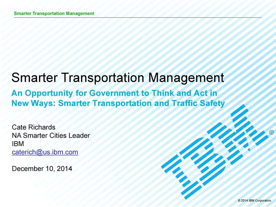 Transportation and Traffic Safety Cate Richards NA Smarter Cities