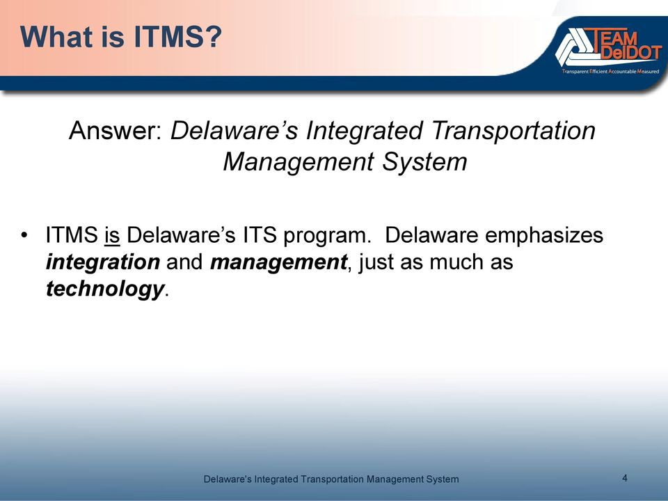 Management System ITMS is Delaware s ITS