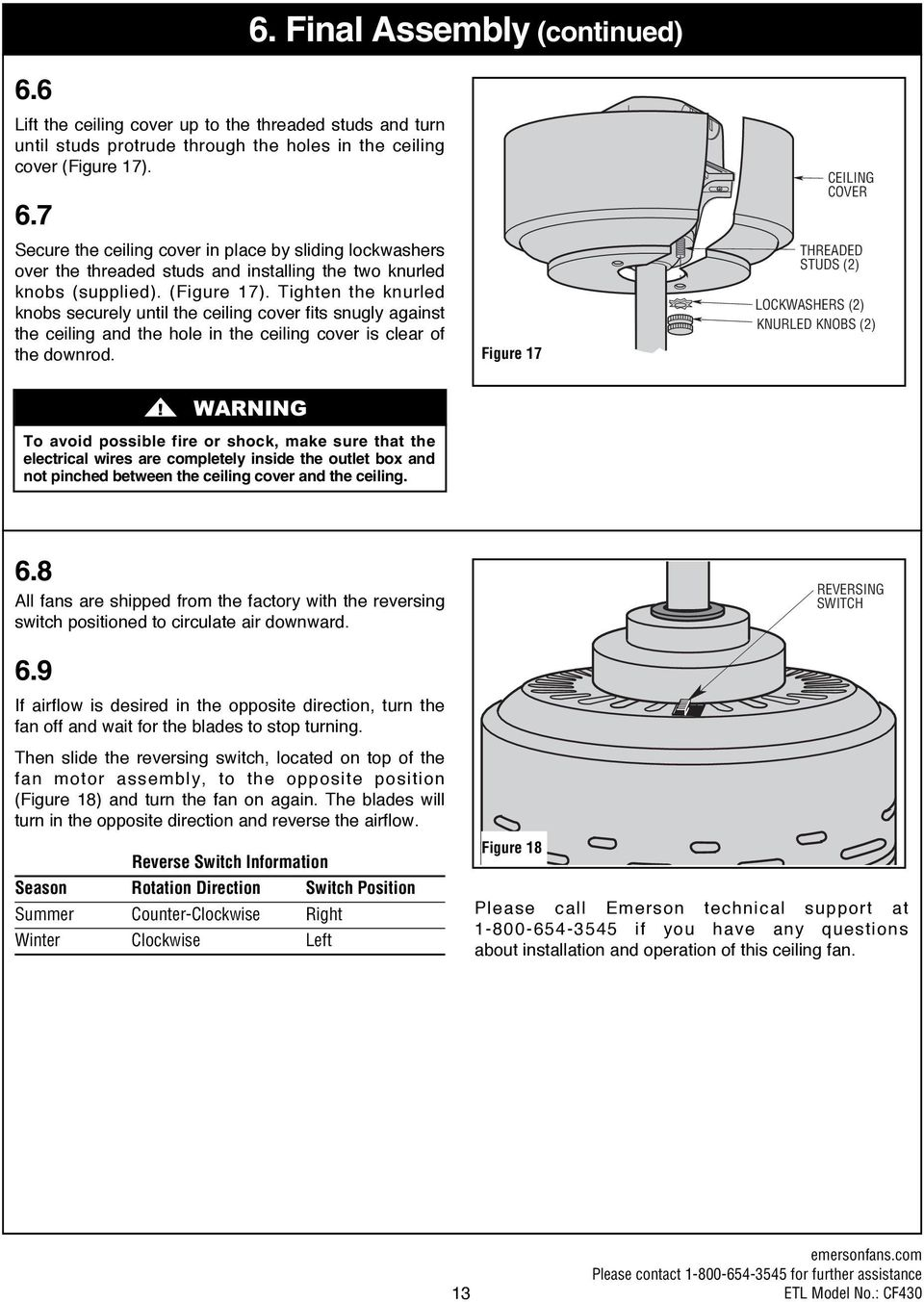 Figure 17 CEILING COVER THREADED STUDS (2) LOCKWASHERS (2) KNURLED KNOBS (2) To avoid possible fire or shock, make sure that the electrical wires are completely inside the outlet box and not pinched