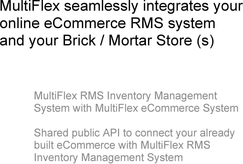 System with MultiFlex ecommerce System Shared public API to connect