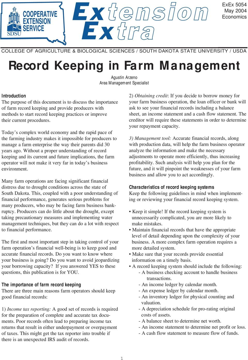 Today s complex world economy and the rapid pace of the farming industry makes it impossible for producers to manage a farm enterprise the way their parents did 30 years ago.