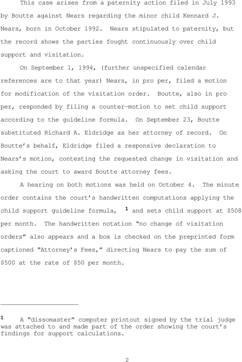 On September 1, 1994, (further unspecified calendar references are to that year) Nears, in pro per, filed a motion for modification of the visitation order.