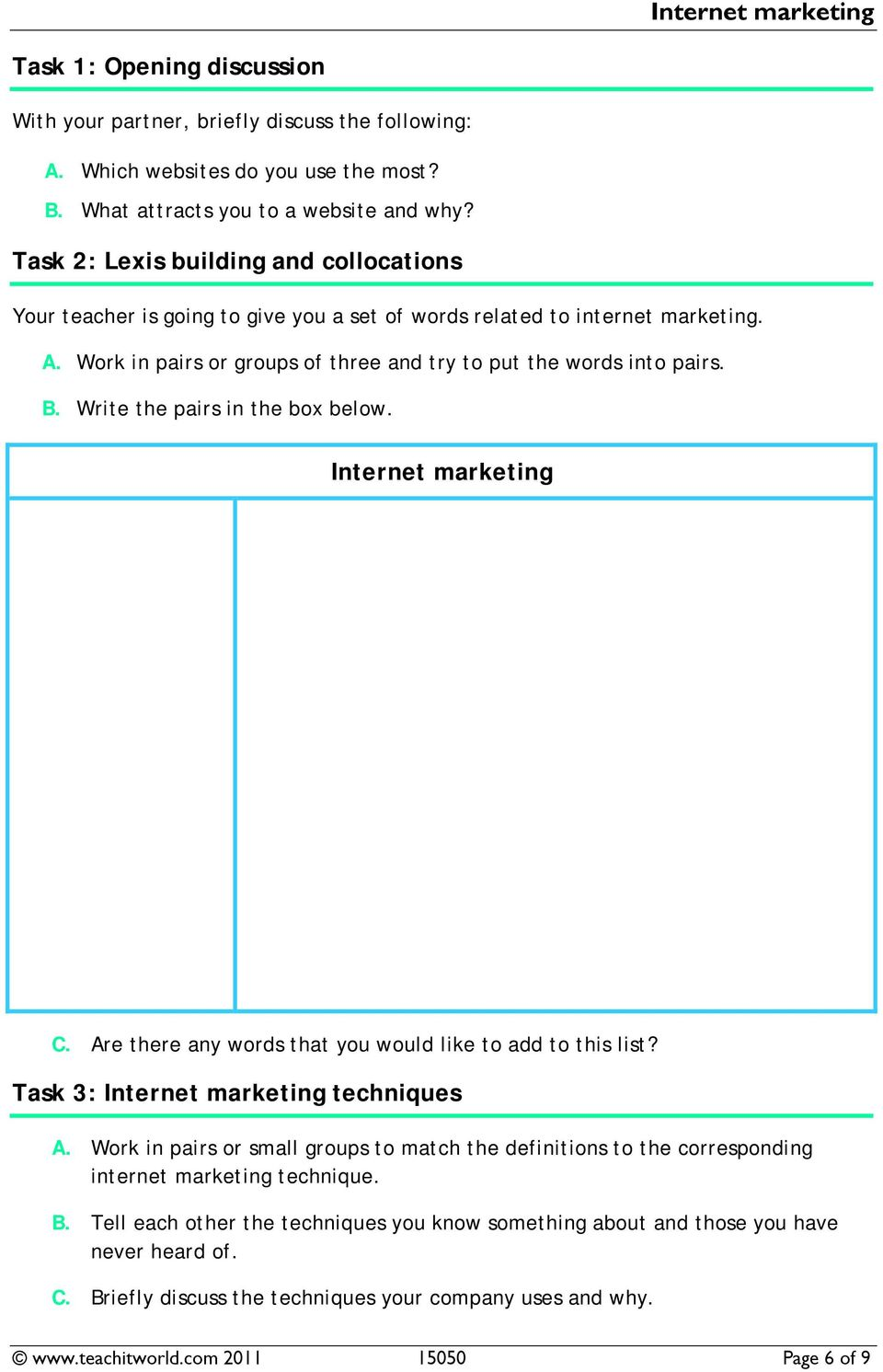 Write the pairs in the box below. Internet marketing C. Are there any words that you would like to add to this list? Task 3: Internet marketing techniques A.