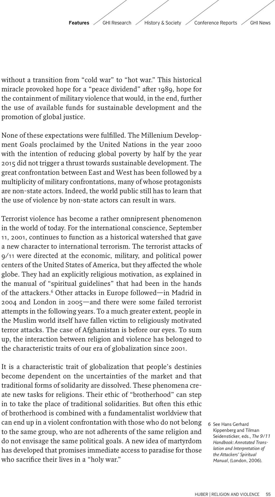development and the promotion of global justice. None of these expectations were fulfilled.
