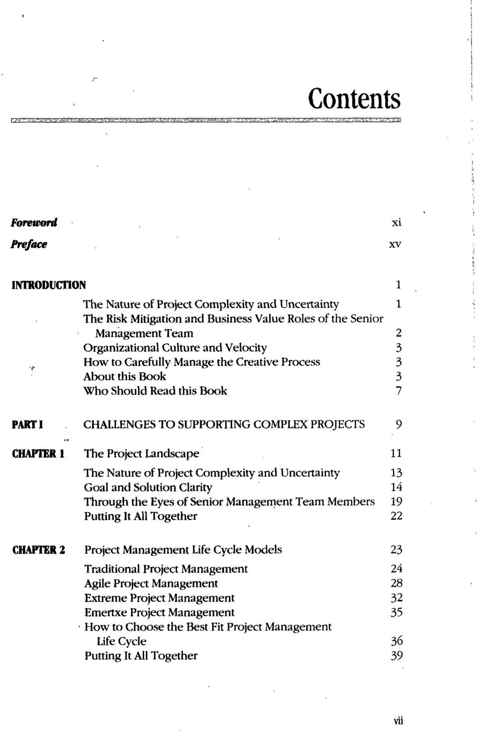 Landscape The Nature of Project Complexity and Uncertainty Goal and Solution Clarity Through the Eyes of Senior Management Team Members 9 11 1 14 19 22 CHAPTER 2 Project Management Life
