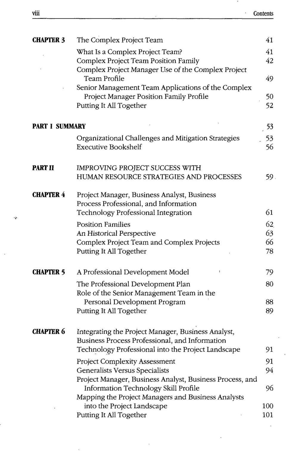 Profile 50 52 PART I SUMMARY 5 5 56 PART II CHAPTER 4 IMPROVING PROJECT SUCCESS WITH HUMAN RESOURCE STRATEGIES AND PROCESSES 59 Project Manager, Business Analyst, Business Process Professional, and