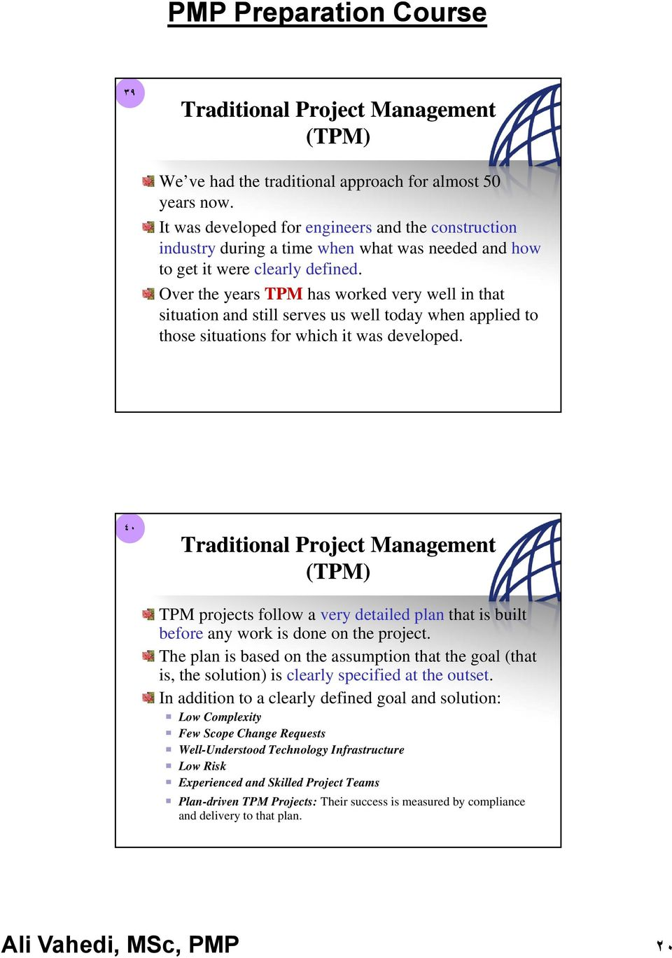 Over the years TPM has worked very well in that situation and still serves us well today when applied to those situations for which it was developed.