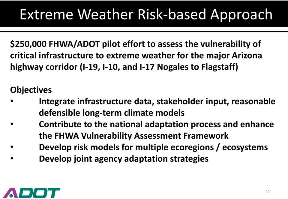 stakeholder input, reasonable defensible long-term climate models Contribute to the national adaptation process and enhance the FHWA