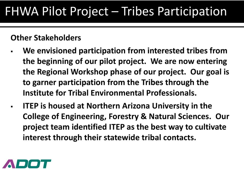 Our goal is to garner participation from the Tribes through the Institute for Tribal Environmental Professionals.