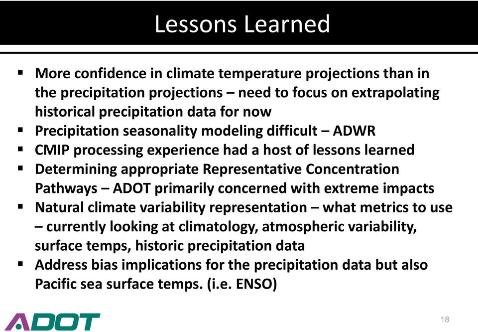 Concentration Pathways ADOT primarily concerned with extreme impacts Natural climate variability representation what metrics to use currently looking at