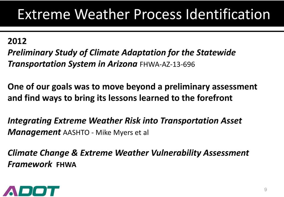 and find ways to bring its lessons learned to the forefront Integrating Extreme Weather Risk into