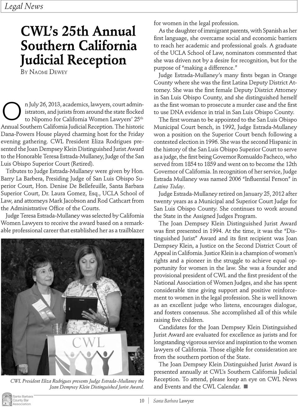 CWL President Eliza Rodrigues presented the Joan Dempsey Klein Distinguished Jurist Award to the Honorable Teresa Estrada-Mullaney, Judge of the San Luis Obispo Superior Court (Retired).