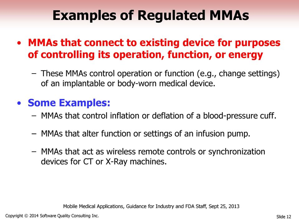 Some Examples: MMAs that control inflation or deflation of a blood-pressure cuff.