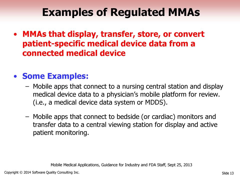 mobile platform for review. (i.e., a medical device data system or MDDS).