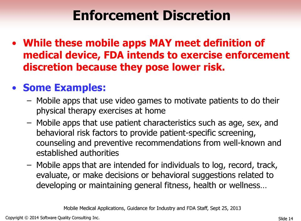 behavioral risk factors to provide patient-specific screening, counseling and preventive recommendations from well-known and established authorities Mobile apps that are intended for