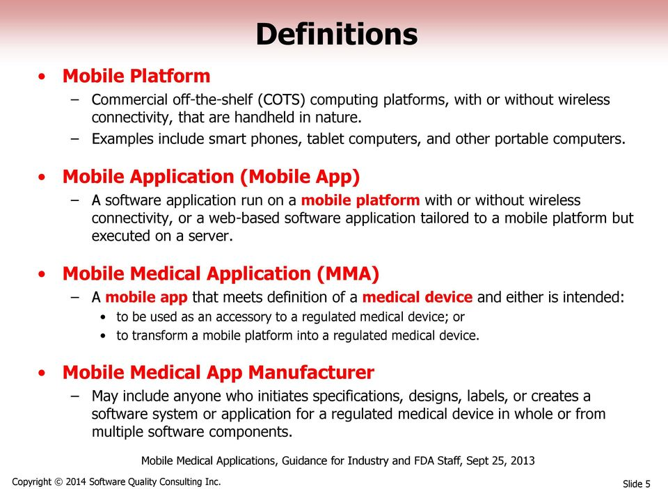 Mobile Application (Mobile App) A software application run on a mobile platform with or without wireless connectivity, or a web-based software application tailored to a mobile platform but executed