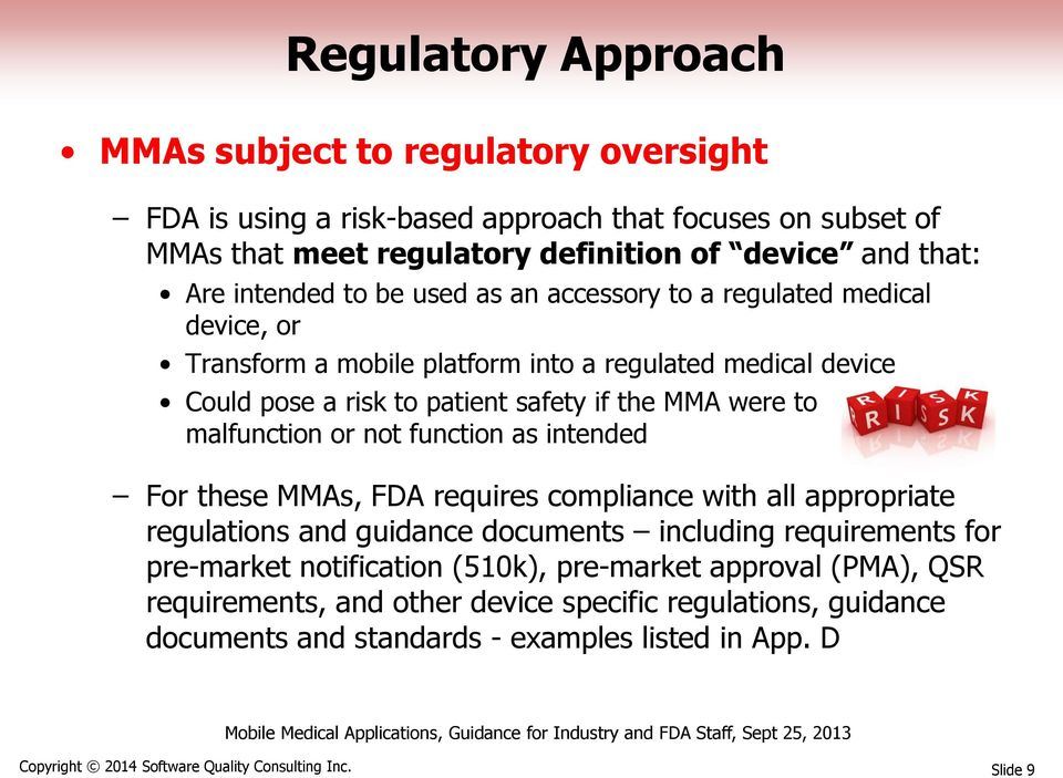 or not function as intended For these MMAs, FDA requires compliance with all appropriate regulations and guidance documents including requirements for pre-market notification (510k),