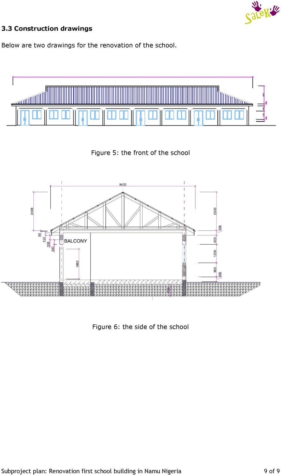 Figure 5: the front of the school Figure 6: the side of