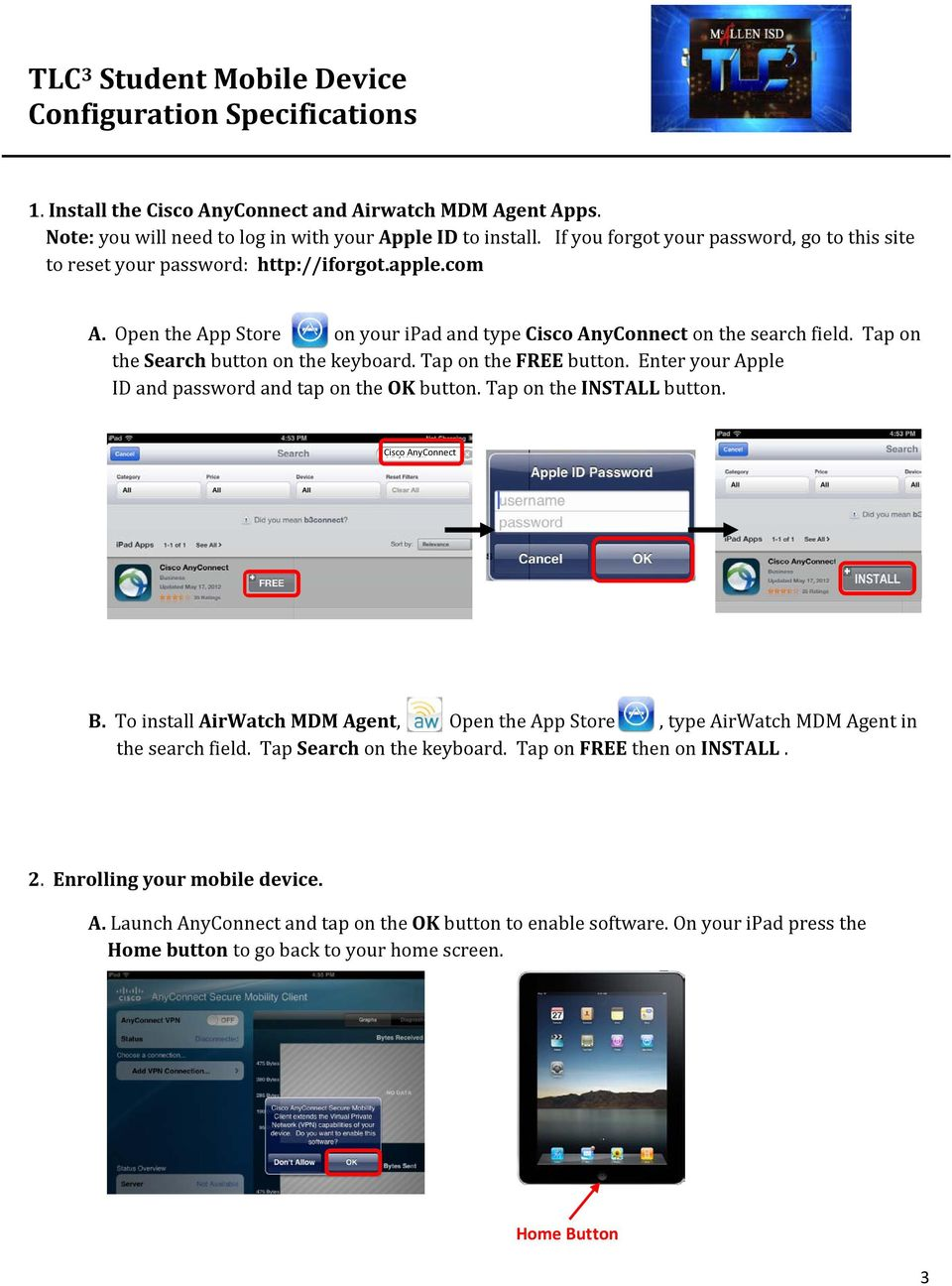 Tap on the Search button on the keyboard. Tap on the FREE button. Enter your Apple ID and password and tap on the OK button. Tap on the INSTALL button. Cisco AnyConnect B.