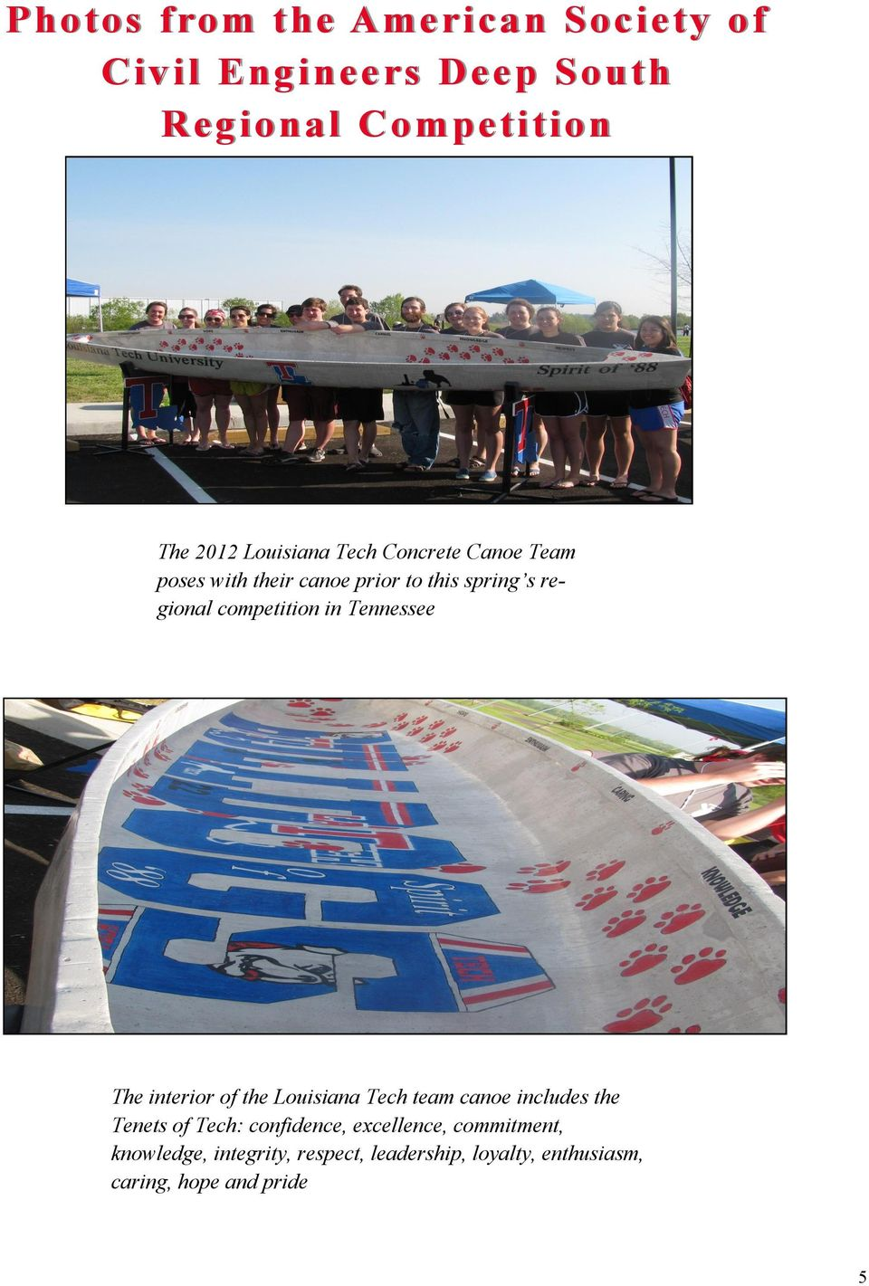 in Tennessee The interior of the Louisiana Tech team canoe includes the Tenets of Tech: confidence,