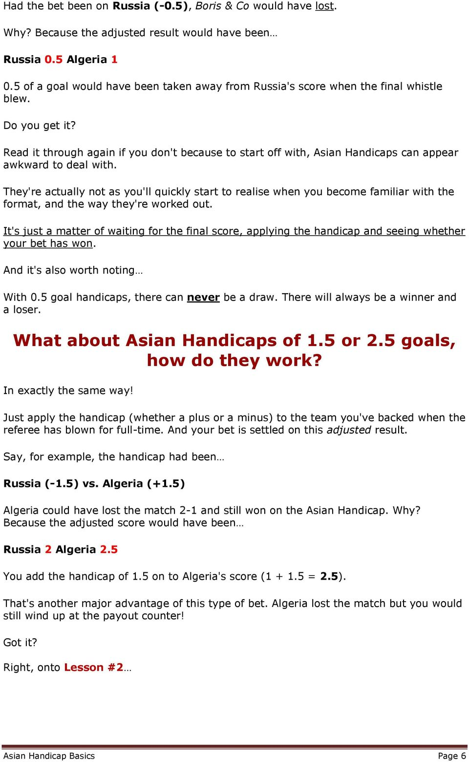 Read it through again if you don't because to start off with, Asian Handicaps can appear awkward to deal with.