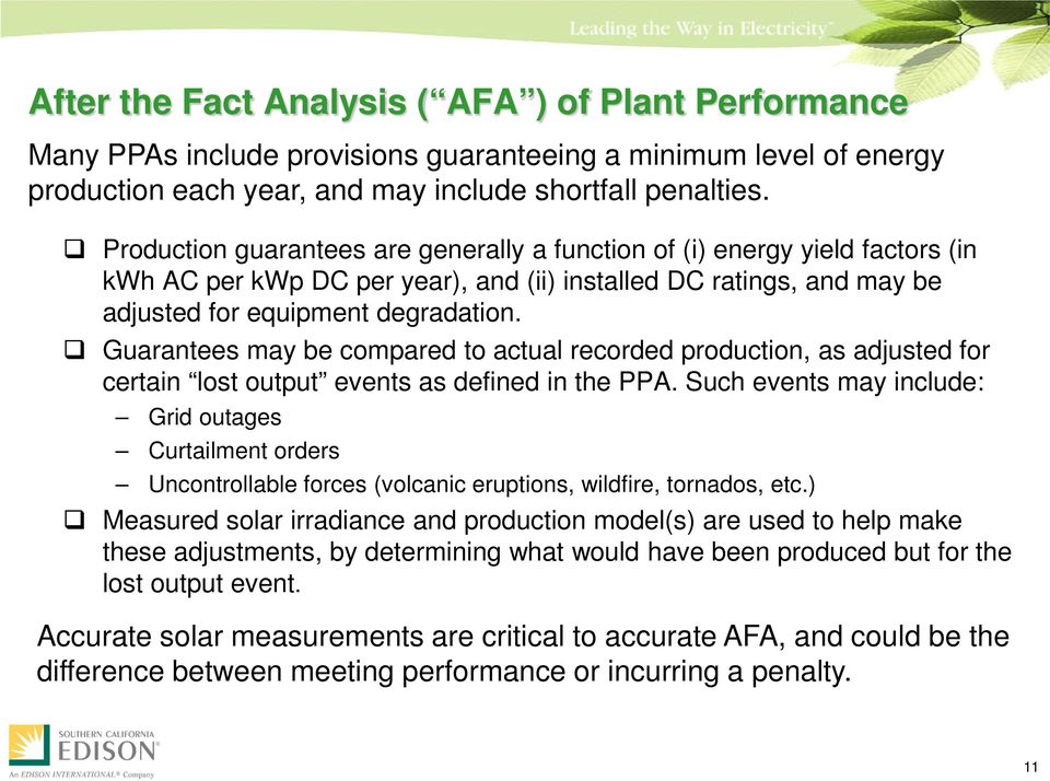 Guarantees may be compared to actual recorded production, as adjusted for certain lost output events as defined in the PPA.