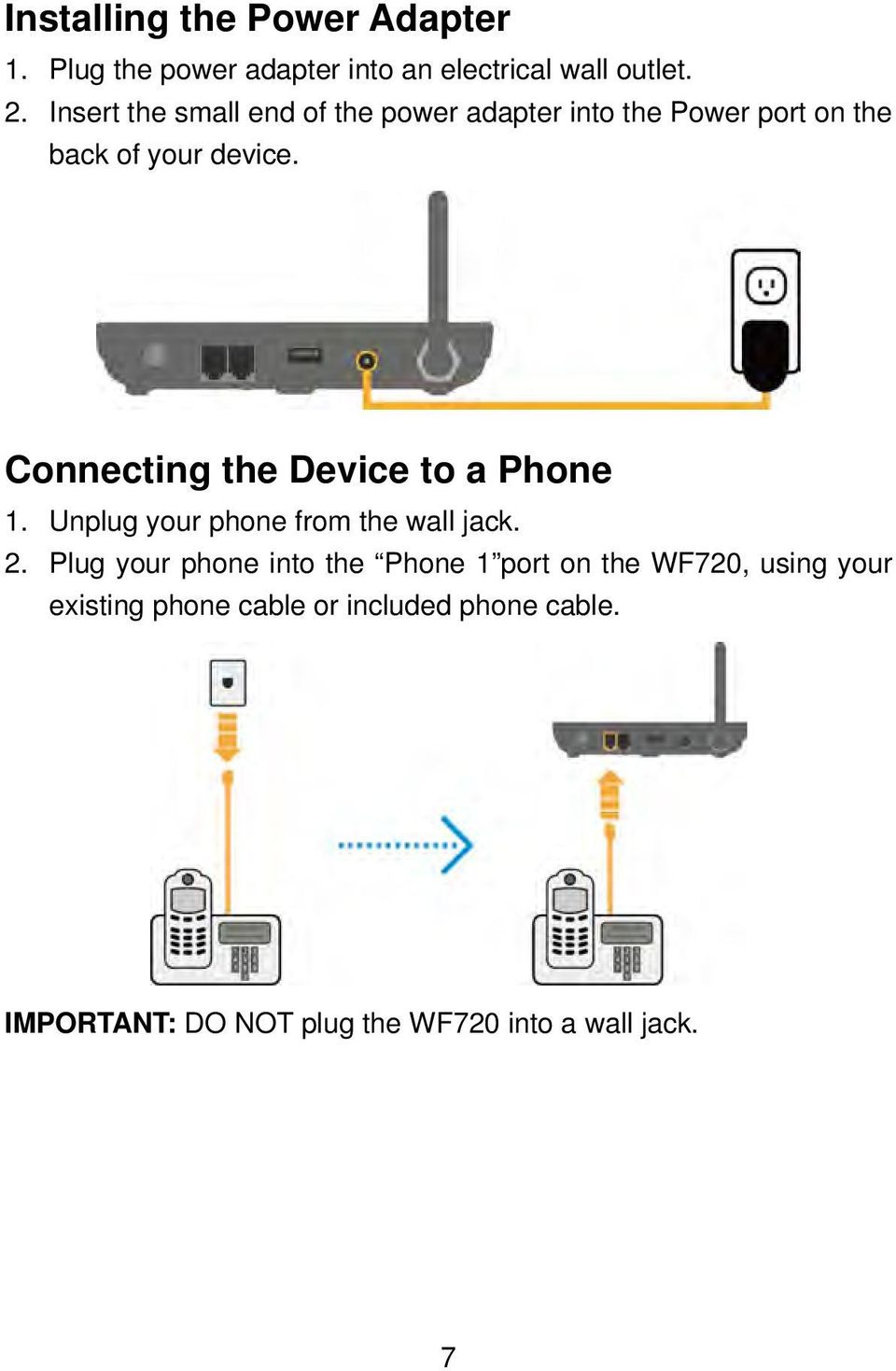 Connecting the Device to a Phone 1. Unplug your phone from the wall jack. 2.