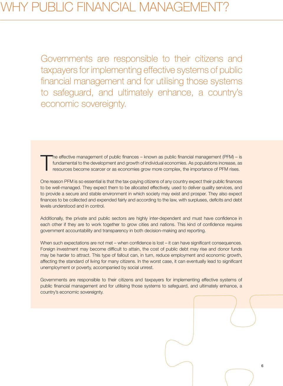 country s economic sovereignty. The effective management of public finances known as public financial management (PFM) is fundamental to the development and growth of individual economies.