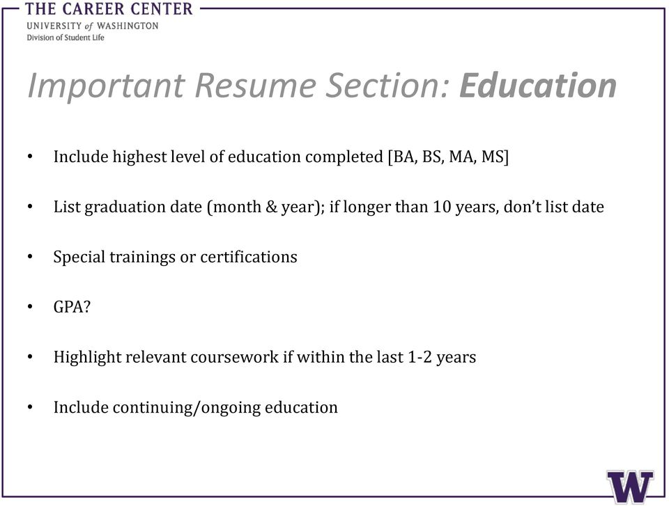 than 10 years, don t list date Special trainings or certifications GPA?