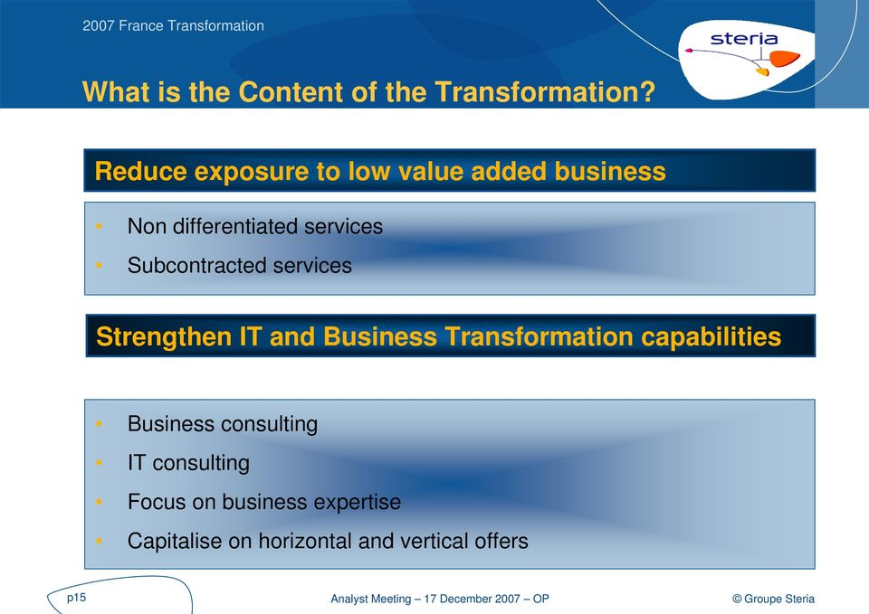 Subcontracted services Strengthen IT and Business Transformation capabilities