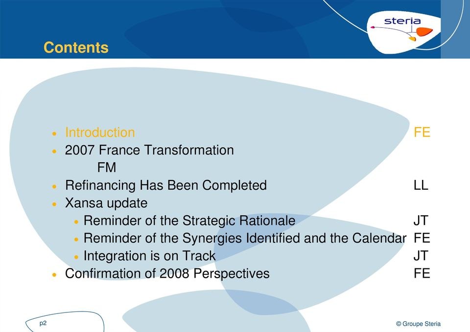 Strategic Rationale JT Reminder of the Synergies Identified and