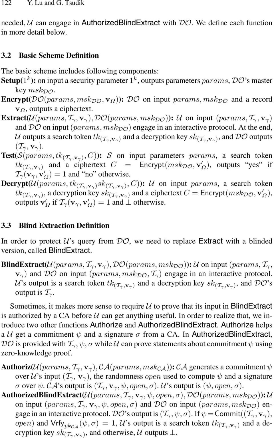 Encrypt(DO(params, msk DO, v Ω )): DO on input params, msk DO and a record v Ω, outputs a ciphertext.