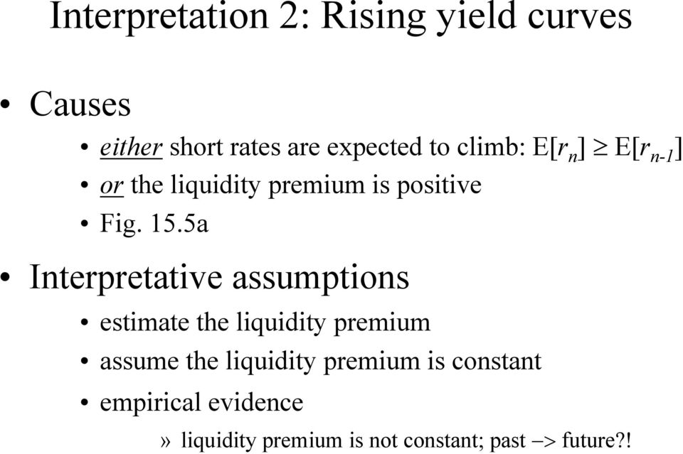 5a Interpretative assumptions estimate the liquidity premium assume the