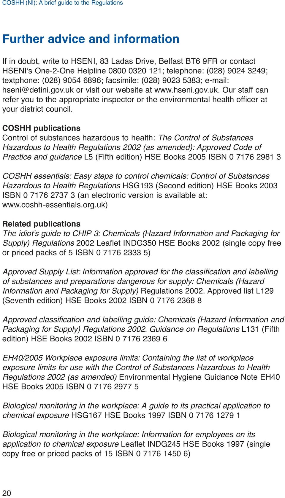 COSHH publications Control of substances hazardous to health: The Control of Substances Hazardous to Health Regulations 2002 (as amended): Approved Code of Practice and guidance L5 (Fifth edition)