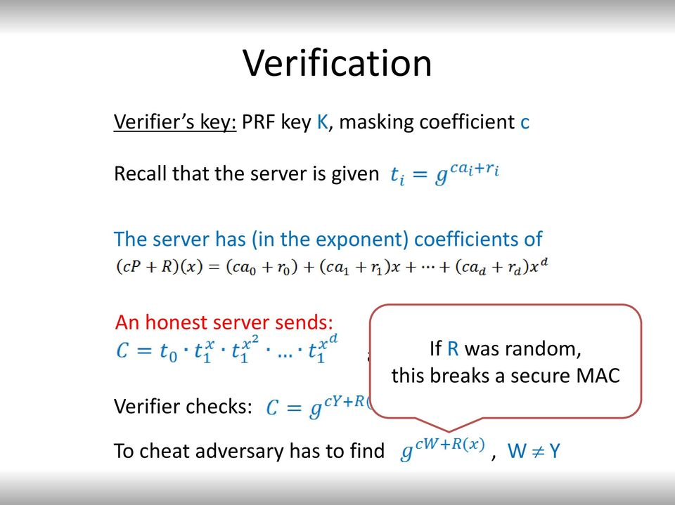 coefficients of An honest server sends: Verifier checks: and Y If =