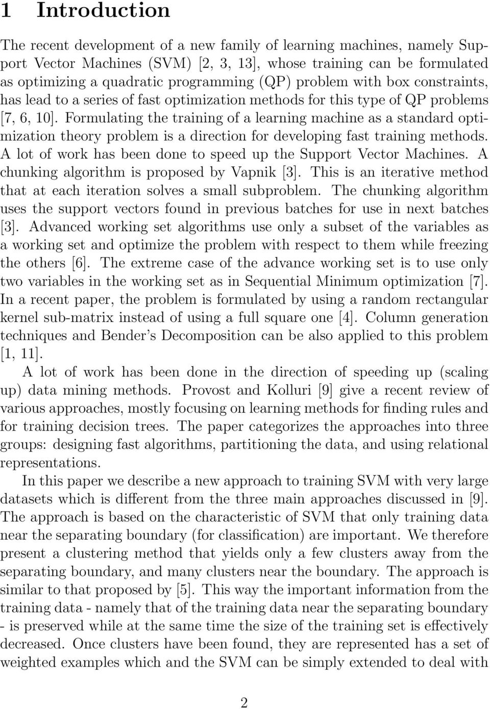 Formulating the training of a learning machine as a standard optimization theory problem is a direction for developing fast training methods.