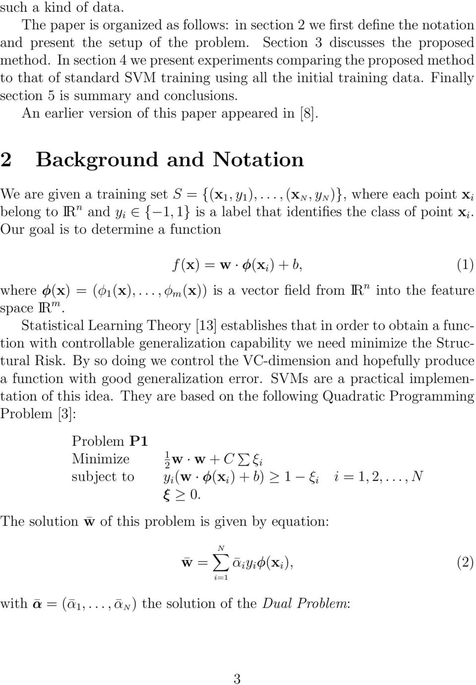 An earlier version of this paper appeared in [8]. 2 Background and Notation We are given a training set S = {(x 1, y 1 ),.