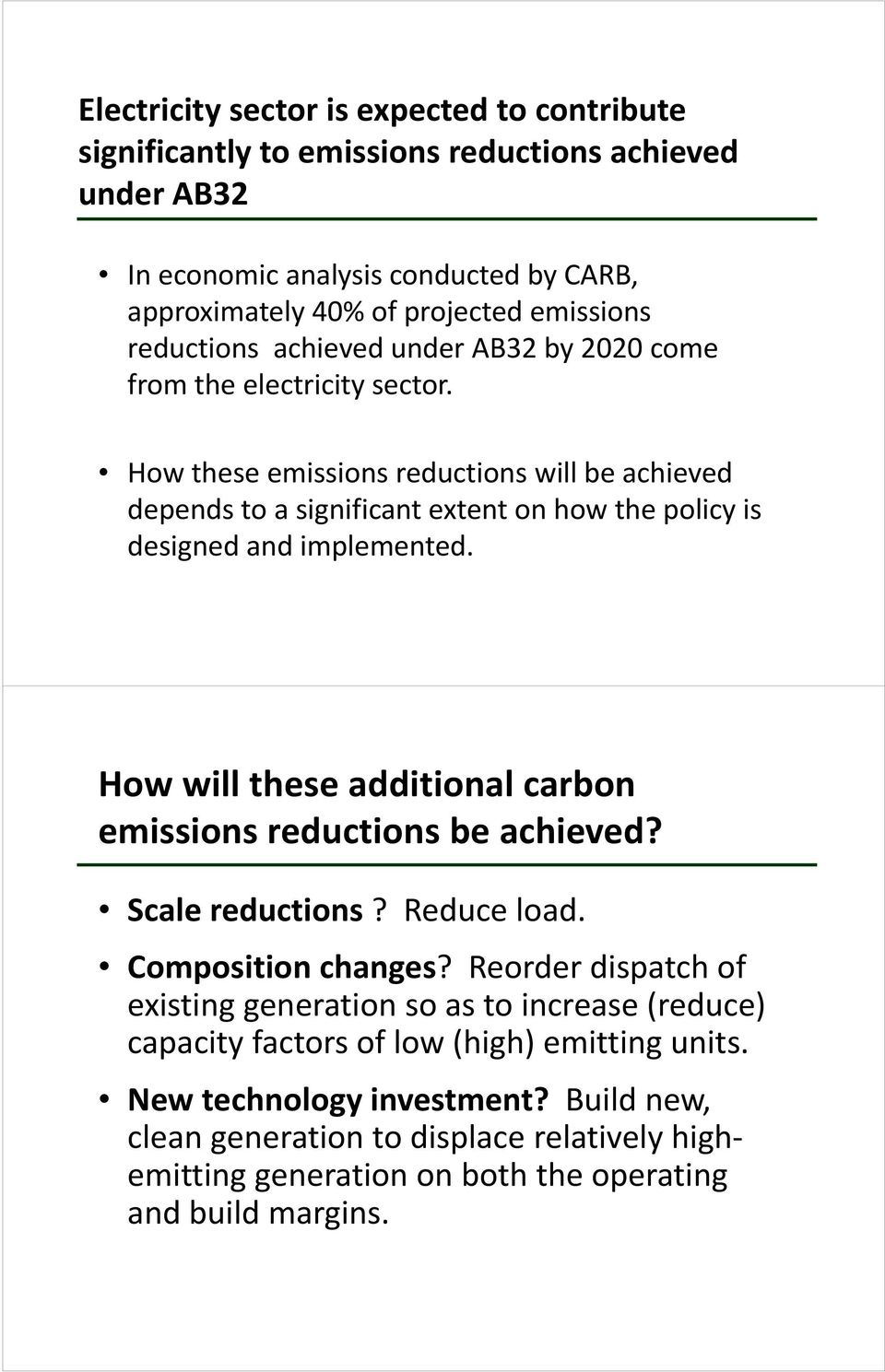 How these emissions reductions will be achieved depends to a significant extent on how the policy is designed and implemented.