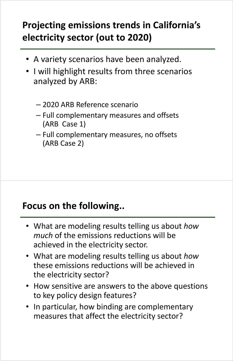 Case 2) Focus on the following.. What are modeling results telling us about how much of the emissions reductions will be achieved in the electricity sector.