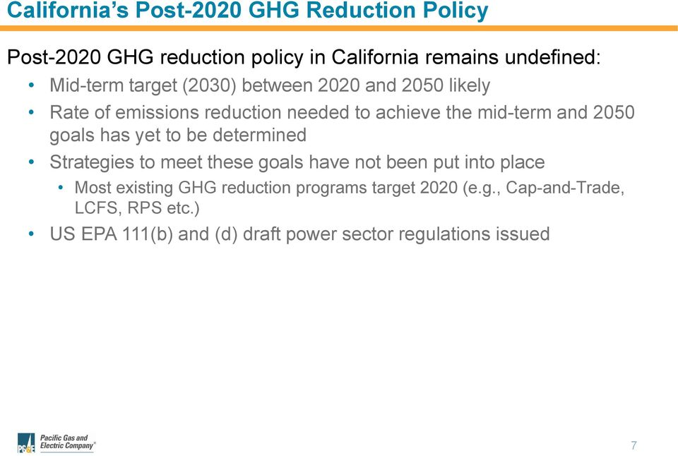 has yet to be determined Strategies to meet these goals have not been put into place Most existing GHG reduction