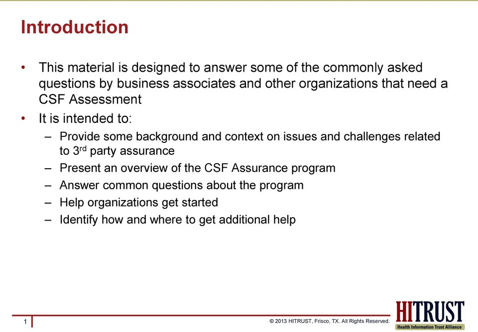 issues and challenges related to 3 rd party assurance Present an overview of the CSF Assurance program Answer