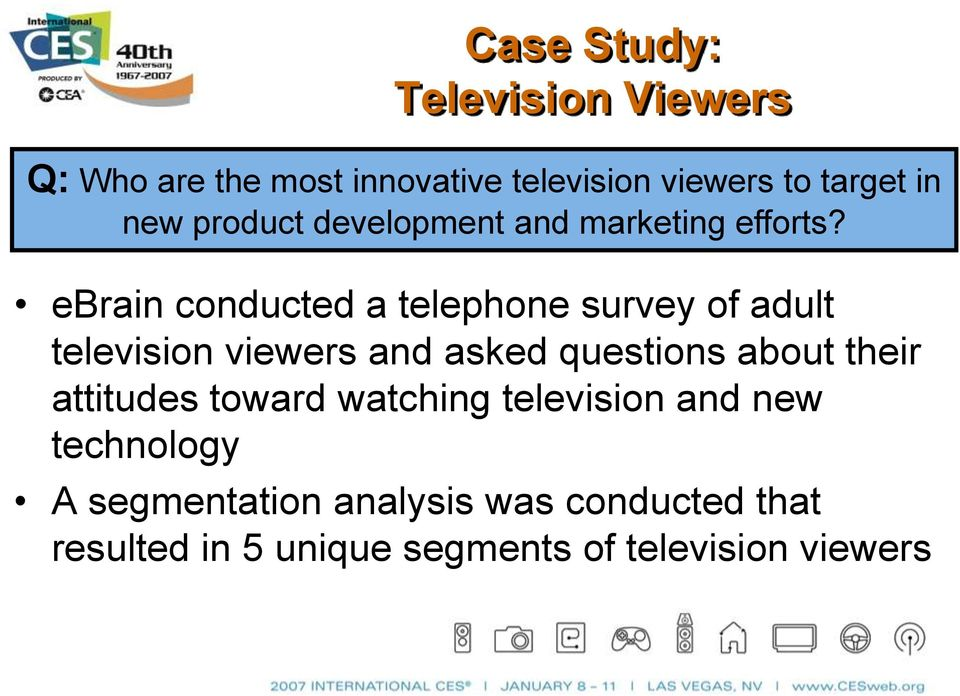 ebrain conducted a telephone survey of adult television viewers and asked questions about their