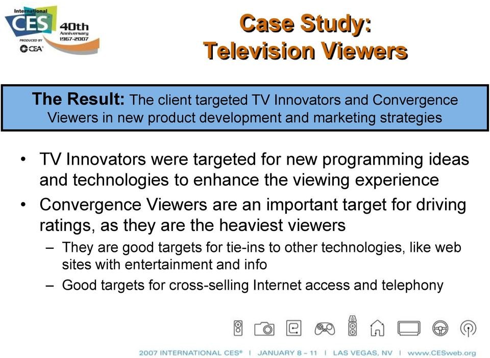 experience Convergence Viewers are an important target for driving ratings, as they are the heaviest viewers They are good
