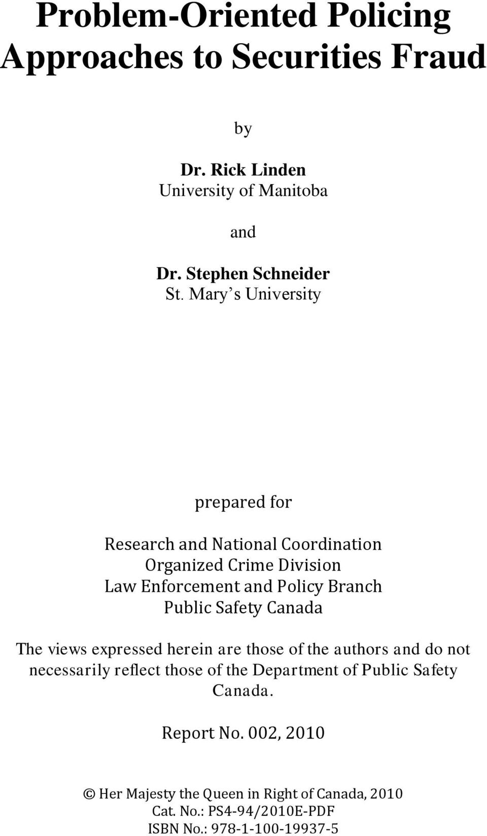 Safety Canada The views expressed herein are those of the authors and do not necessarily reflect those of the Department of Public