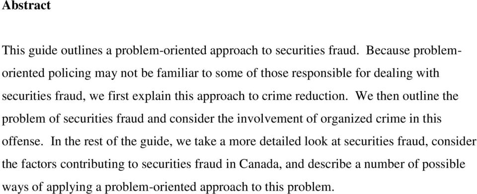 to crime reduction. We then outline the problem of securities fraud and consider the involvement of organized crime in this offense.