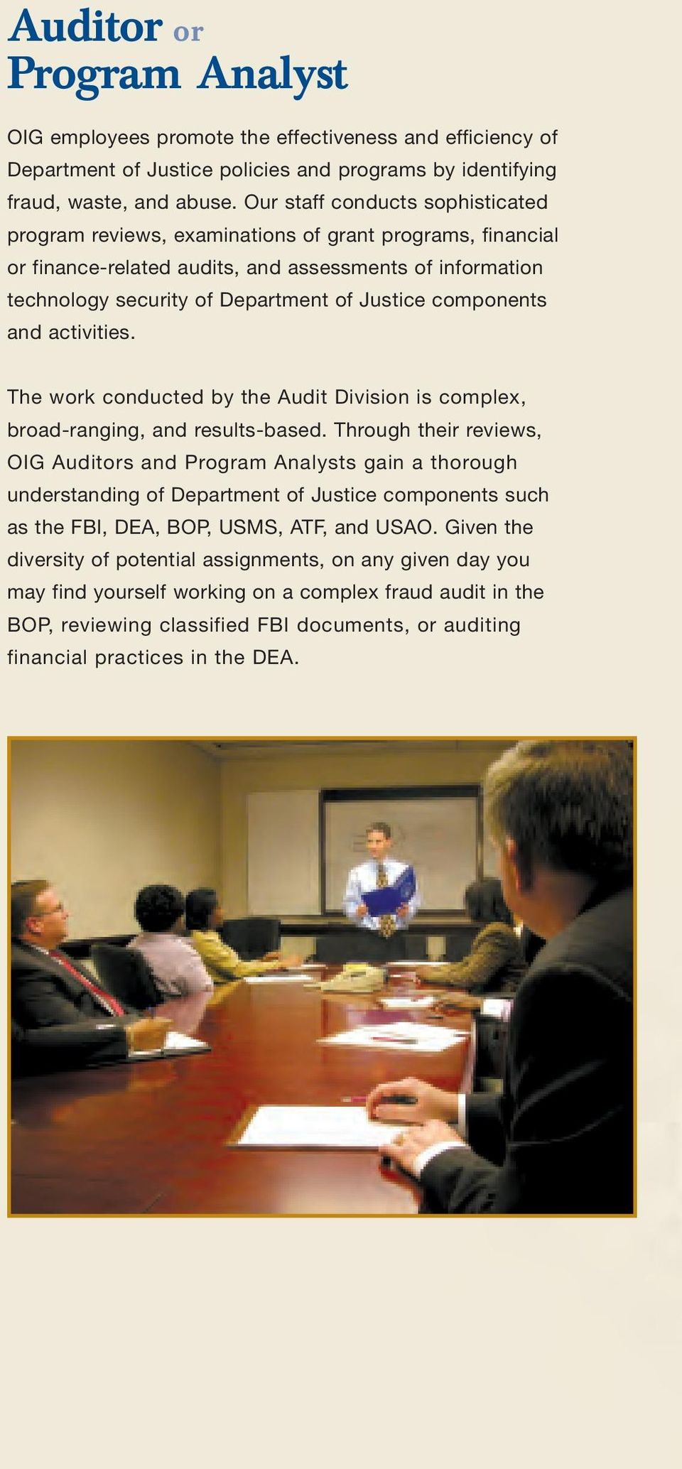 components and activities. The work conducted by the Audit Division is complex, broad-ranging, and results-based.
