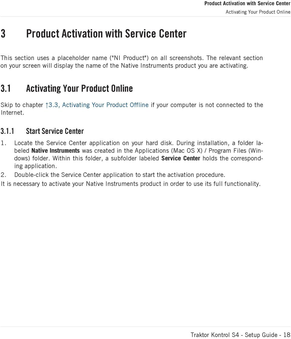 3, Activating Your Product Offline if your computer is not connected to the Internet. 3.1.1 Start Service Center 1. Locate the Service Center application on your hard disk.