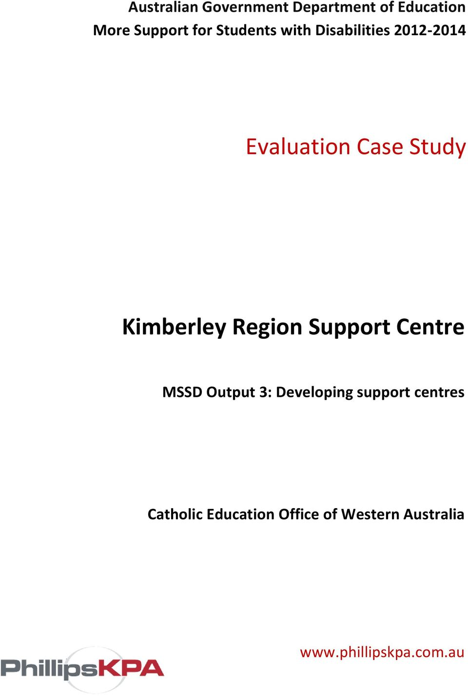 Kimberley Region Support Centre MSSD Output 3: Developing support