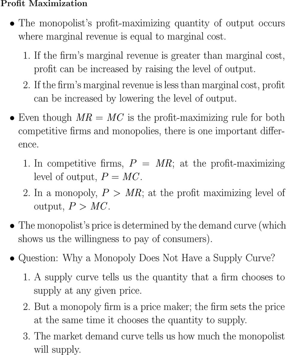 If the rm's marginal revenue is less than marginal cost, prot can be increased by lowering the level of output.