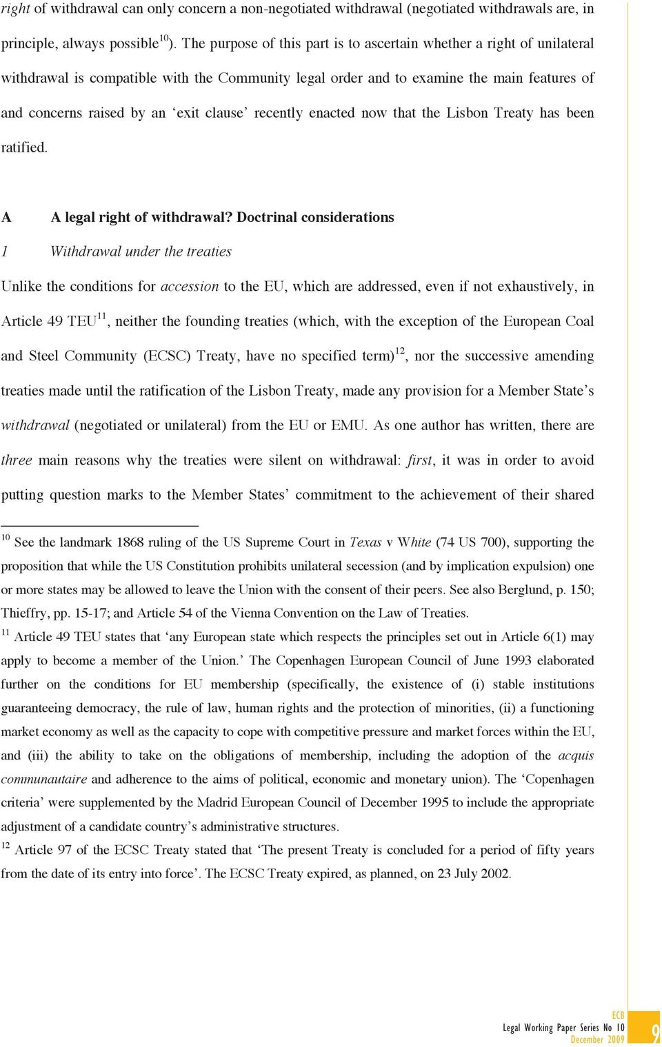 clause recently enacted now that the Lisbon Treaty has been ratified. A A legal right of withdrawal?